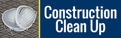 Construction Clean Up
